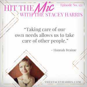 Taking Care of You First with Hannah Braime