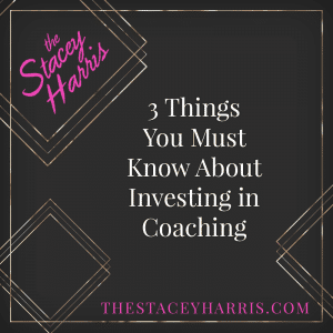3 Things You Must Know About Investing in Coaching
