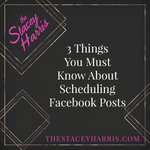 3 Things You Must Know About Scheduling Facebook Posts