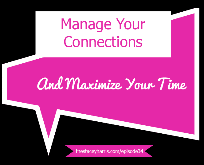 Make it easy to be connected by managing your connections and saving time. #socialmedia #facebook #twitter #LinkedIn #googleplus #business https://thestaceyharris.com/episode34