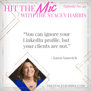 Getting LinkedIn with Karen Yankovich https://thestaceyharris.com/episode49