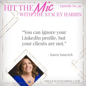 Getting LinkedIn with Karen Yankovich https://thestaceyharris.com/episode49