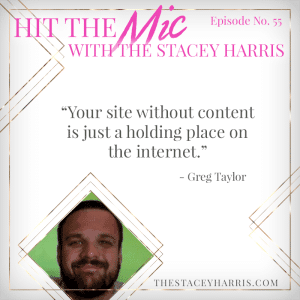 Creating Content with Greg Taylor #HittheMic https://thestaceyharris.com/episode55