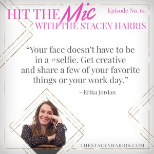 Don't Hate the #Selfie with Erika Jordan https://thestaceyharris.com/episode61