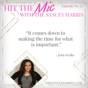 The importance of your relationships with Jenn Scalia https://thestaceyharris.com/episode71