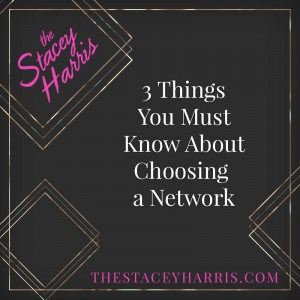 3 Things You Must Know About Choosing a Network