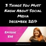 3 Things You Must Know About Social Media - December 2018 The Stacey Harris
