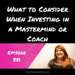 What to Consider When Investing in a Mastermind or Coach