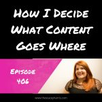 How I Decide What Content Goes Where