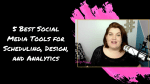 5 Best Social Media Tools for Scheduling, Design, and Analytics