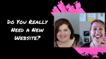 Do You Really Need a New Website?